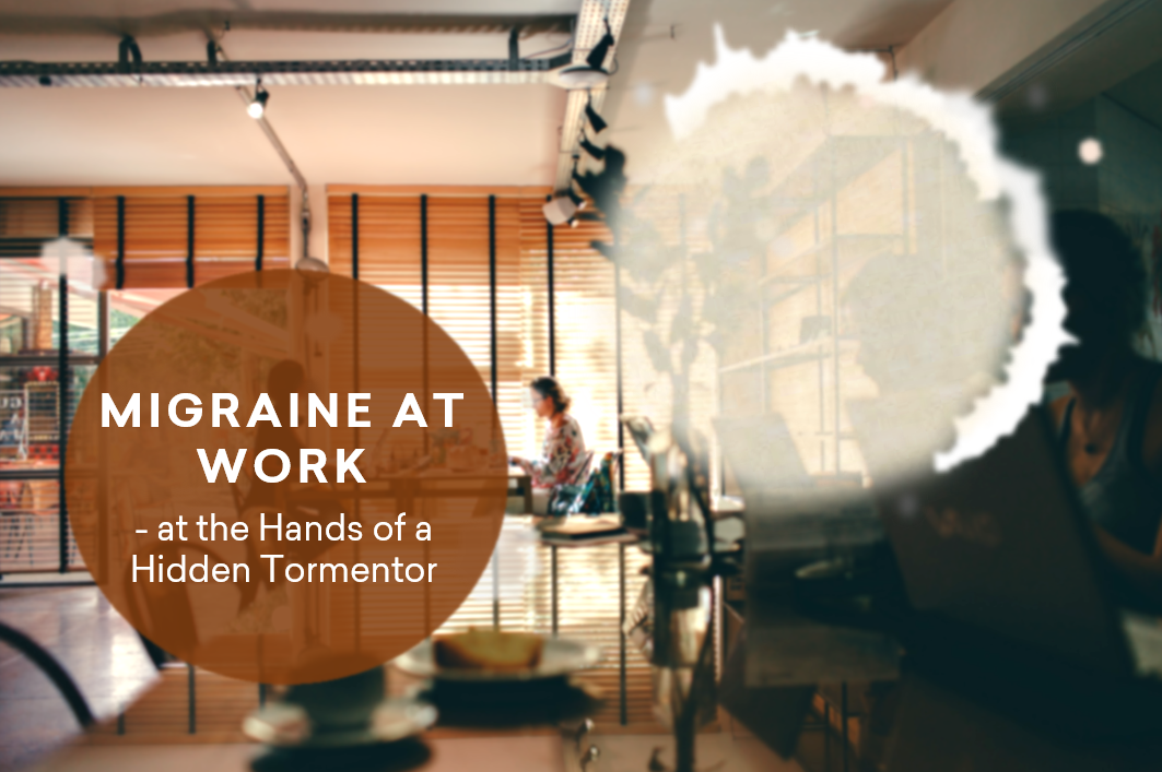 Migraine at Work: At the Hands of a Hidden Tormentor