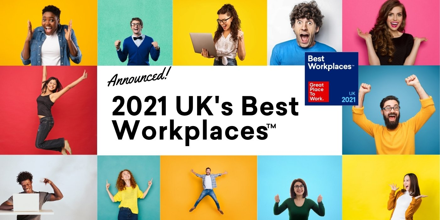 Employees Have Spoken! 2021 UK's Best Workplaces™